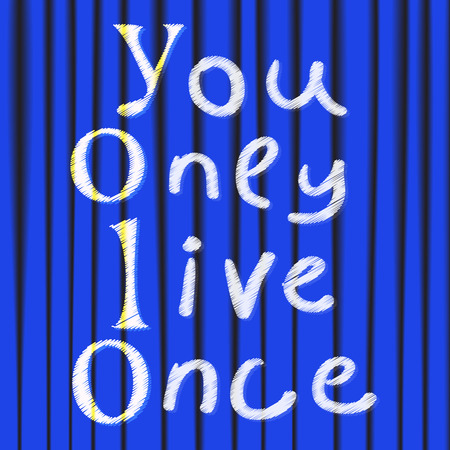 once: Yolo. You only live once. On the background of blue theater curtain. The concept of freedom and progress. Illustration