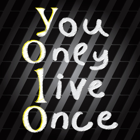 once: Yolo. You only live once. On the background of a metal grid. The concept of freedom and progress.