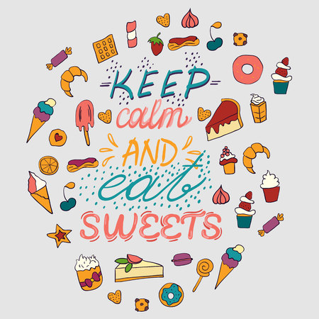 Hand drawn lettering poster with desserts and sweets.Keep calm and eat sweets. Vector illustration. Vector concept for dessert menu of the restaurant Ilustração