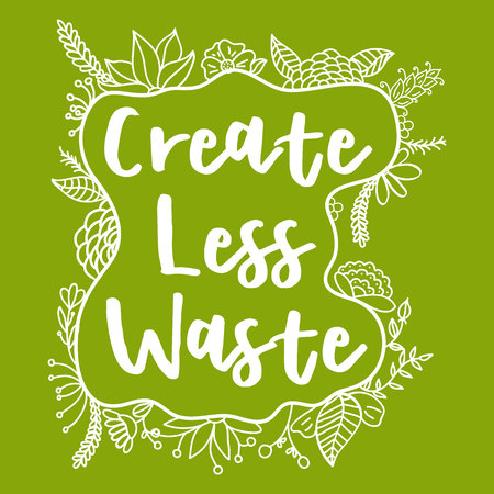 Create Less Waste. Zero Waste Concept. Hand drawn elements of zero waste life. Zero waste concept card. Good for posters, banners, web design, cards. Vector illustration.