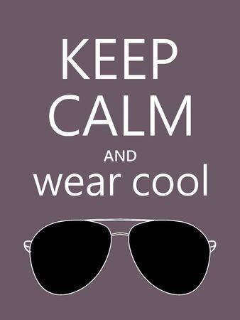 Gardez votre calme et portez des lunettes de soleil cool sur fond sombre. Affiche drôle de motivation. Bon pour la décoration murale, la publicité. Illustration vectorielle. Vecteurs