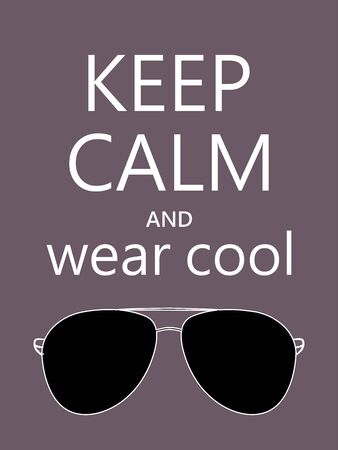 Keep Calm And and wear cool sunglasses quote on dark background. Motivational funny poster. Good for Wall art decor, advertising. Vector Illustration.