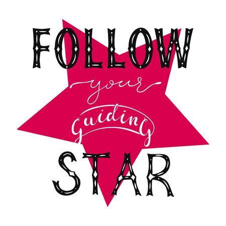 Illustration of inspirational phrase Follow your guiding star. For t shirt print, motivational phrase Stock Illustratie