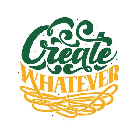 Create Whatever beautiful hand drawn lettering design template. For posters, greetings, inspirational, printing jobs
