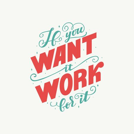 If you want it work for it. Workout and Fitness Gym Motivation Quote. Creative Vector Typography Grunge Banner Concept