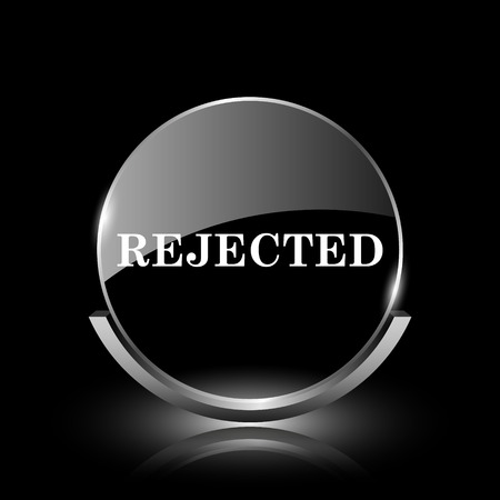 rejection: Shiny glossy glass icon on black background