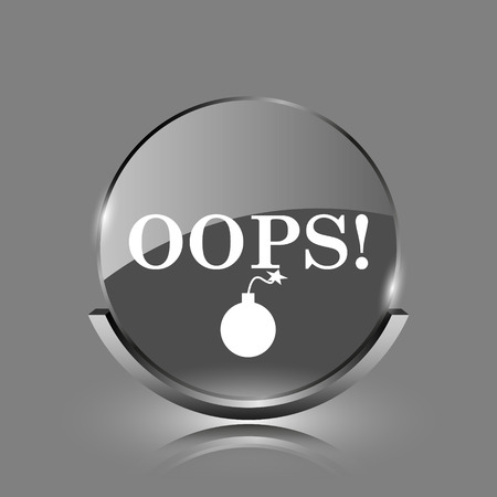 blunder: Oops icon. Shiny glossy internet button on grey background.
