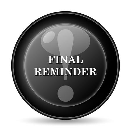 last chance: Final reminder icon. Internet button on white background.