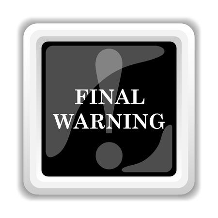 warning icon: Final warning icon. Internet button on white background. Stock Photo