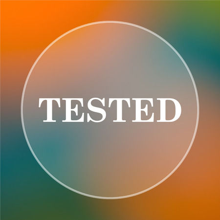 tested: Tested icon. Internet button on colored  background.