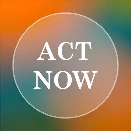 act: Act now icon. Internet button on colored  background.