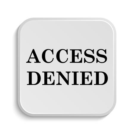 access denied: Access denied icon. Internet button on white  background. Stock Photo