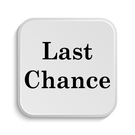 last chance: Last chance icon. Internet button on white  background.