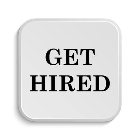 hired: Get hired icon. Internet button on white  background. Stock Photo