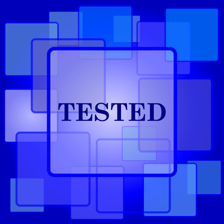 Tested icon. Internet button on abstract background. Vector