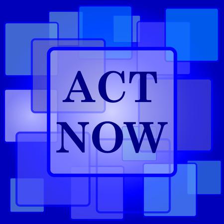 activism: Act�e ahora icono. Bot�n de internet sobre fondo abstracto. Vectores