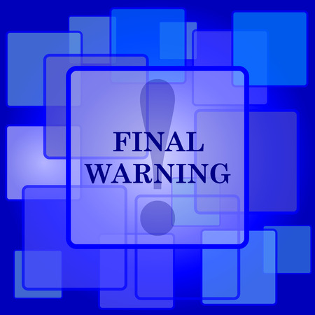 final: Final warning icon. Internet button on abstract background.