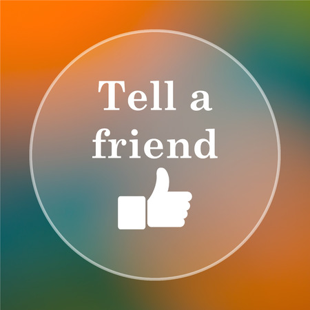 recommendations: Tell a friend icon. Internet button on colored  background. Stock Photo