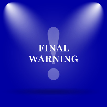 final: Final warning icon. Flat icon on blue background.