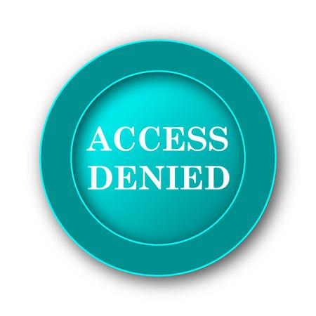 access denied icon: Access denied icon. Internet button on white background