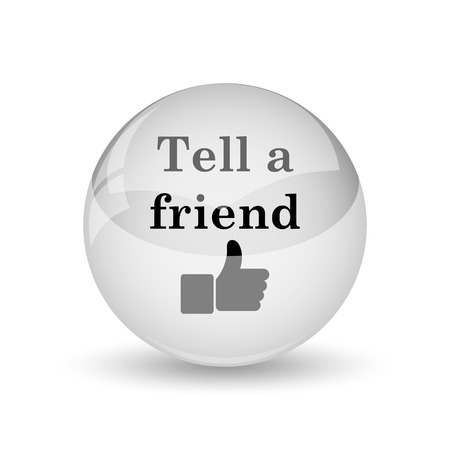 Tell a friend icon. Internet button on white background