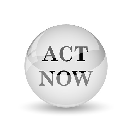 activism: Act now icon. Internet button on white background Stock Photo