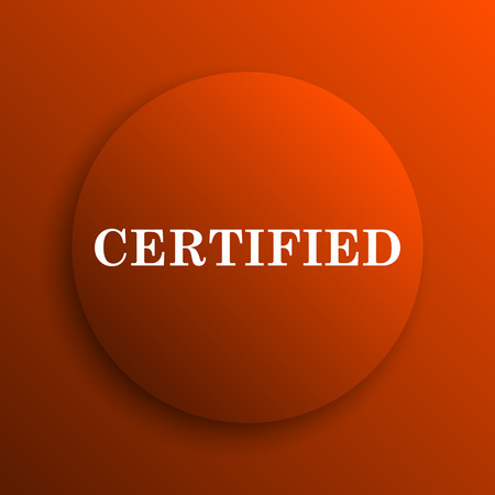 of ratification: Certified icon. Internet button on orange background