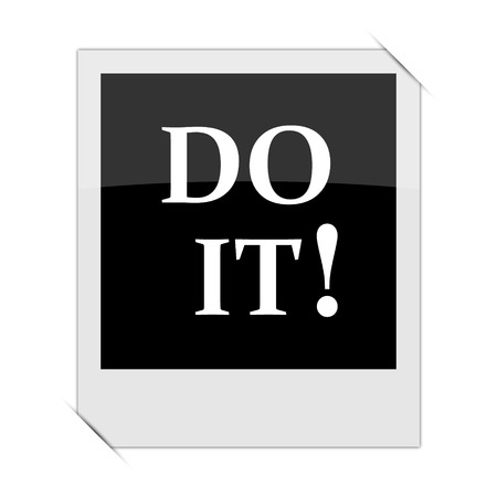 just do it: Do it icon within a photo on white background Stock Photo