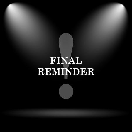 final: Final reminder icon. Internet button on black background.