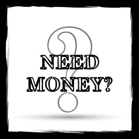 Need money icon. Internet button on white background. Outline design imitating paintbrush.