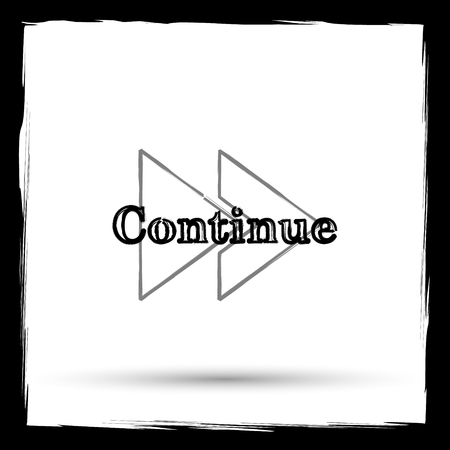 continue: Continue icon. Internet button on white background. Outline design imitating paintbrush.
