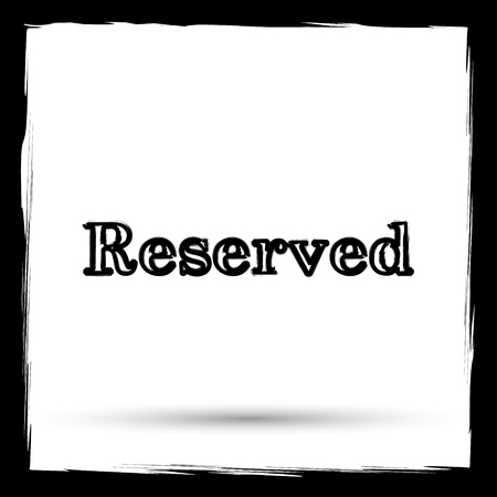 reservation: Reserved icon. Internet button on white background. Outline design imitating paintbrush. Stock Photo