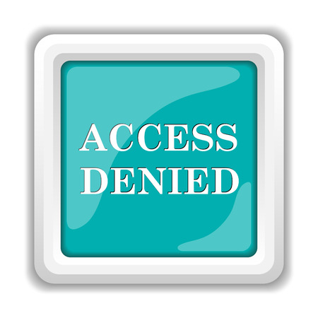 denied: Access denied icon. Internet button on white background.