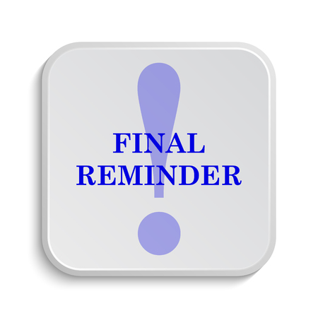 reminder: Final reminder icon. Internet button on white background.
