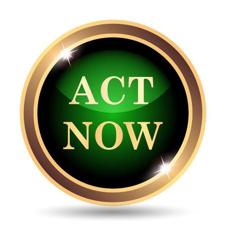 Act now icon. Internet button on white background.