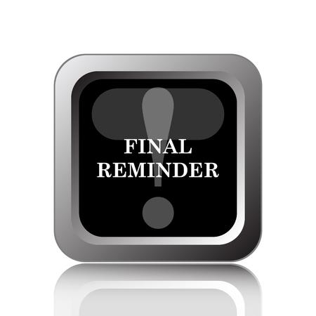 final: Final reminder icon. Internet button on white background.