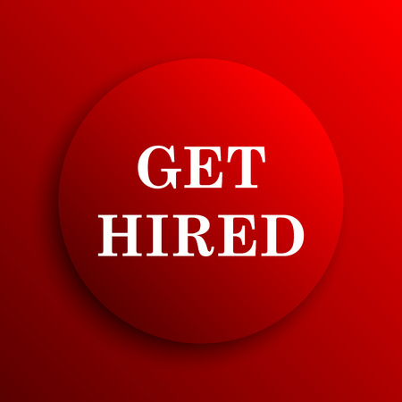 hired: Get hired icon. Internet button on white background.