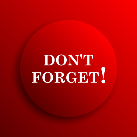 Don't forget, reminder icon. Internet button on white background.