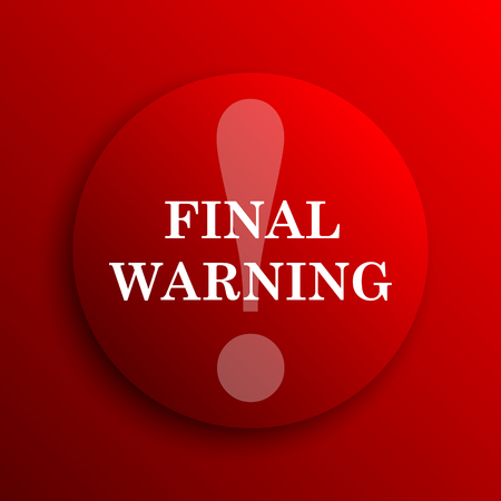 last chance: Final warning icon. Internet button on white background. Stock Photo