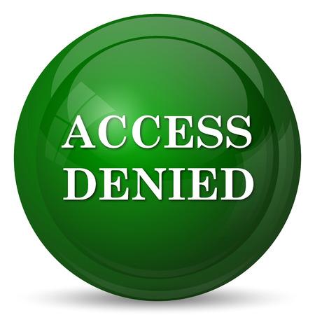 access denied: Access denied icon. Internet button on white background.