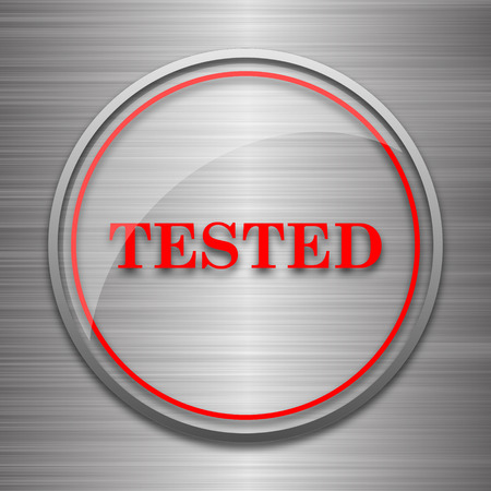 tested: Tested icon. Internet button on metallic background.