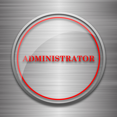administrator: Administrator icon. Internet button on metallic background.