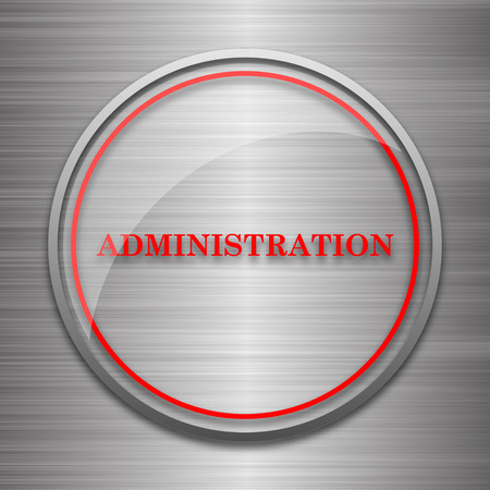 administration: Administration icon. Internet button on metallic background.