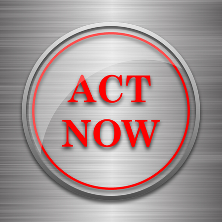activism: Act now icon. Internet button on metallic background.
