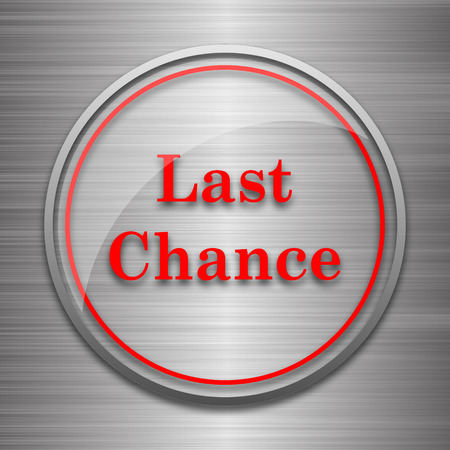 chance: Last chance icon. Internet button on metallic background.