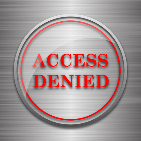allowed to enter: Access denied icon. Internet button on metallic background.