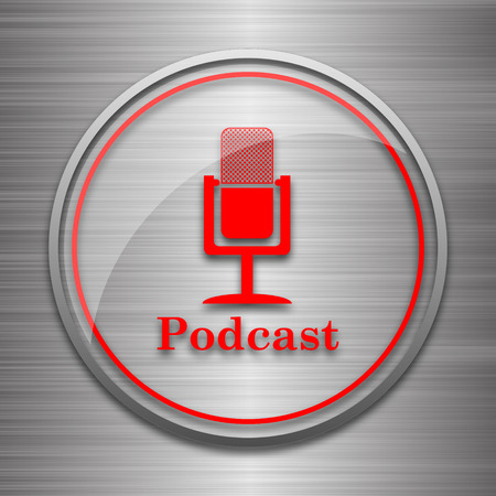 podcast: Podcast icon. Internet button on metallic background.