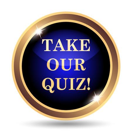 quiz: Take our quiz icon. Internet button on white background.