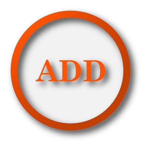 add icon: Add icon. Internet button on white background. Stock Photo