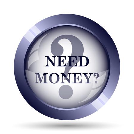 Need money icon. Internet button on white background.